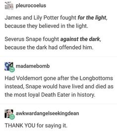 Though I think that having been personally offended he finally realized the dark side was wrong. Otherwise yeah he'd have gone on his unmerry death eater way till the end << Harry Potter Fandom, Harry Potter Universal, Harry Potter Memes, Slytherin, Hogwarts, Lily Potter, No Muggles, Yer A Wizard Harry, Drarry