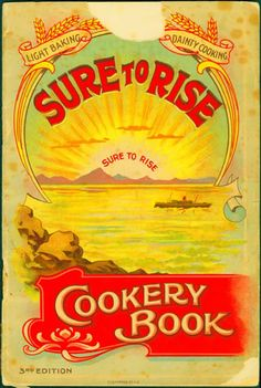 Cover of the 3rd edition of 'Sure to Rise' cookery book, published by baking manufacturer T.J. Edmonds, 1914.