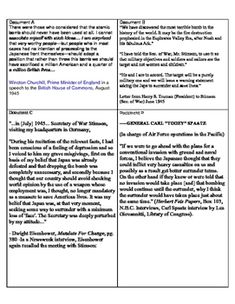 "This common-core aligned activity will have your students ""think like an historian"" by analyzing primary sources to answer the central historical question: Was it militarily necessary to drop the atomic bomb? Six primary sources and a graphic organizer is included. As a formative assessment you can have your students write a simple DBQ thesis statement, paragraph or essay."
