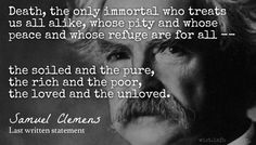 WIST - Twain, Mark | Last written note The Pure, Quotations, Literature, Writer, Death, Pure Products, Sayings, Quotes, Literatura