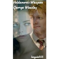 Voldemort's Weapon *George Weasley Love Story* Maddison Lupin attends Hogwarts with her two best friends, Fred and George. With the challenges that she faces and the things she discovers will anything be the same again. Harry Potter Life Quiz, Harry Potter Stories, Harry Potter Draco Malfoy, Harry Potter Quotes, Harry Potter Love, Best Harry Potter Fanfiction, Voldemort, Hogwarts, Ron And Harry