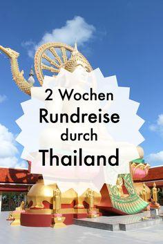 Ist eine Thailand Rundreise in 2 Wochen machbar? Ja! Hier ist deine Route inkl. Bangkok und einige Inseln.