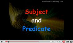 Subject and Predicate Video from have fun teaching