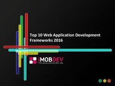 A quick overview of top 10 web app development frameworks 2016