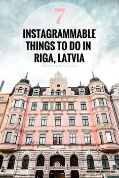 7 of the Most Instagram Worthy Things to do in Riga Latvia • Riga Photography Locations
