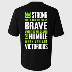 Fitness T-Shirt  Be Strong When you are weak Brave when you are scared and Humble when you are Victorious Workout Tee Fitness Tee Gift Shirt