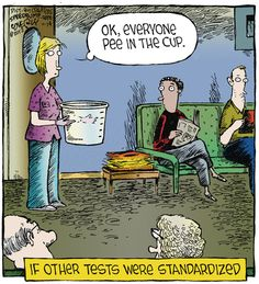 Cartoon: If other tests were standardized, Speed Bump by Dave Coverly - would crack me up if it weren't so true.