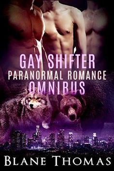 Gay Shifter Paranormal Romance Omnibus by Blane Thomas
