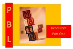 Part 1: Math and Project Based Learning... 22 Amazing Resources
