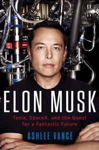 Photo Books Elon Musk by Ashlee Vance by Ashlee Vance