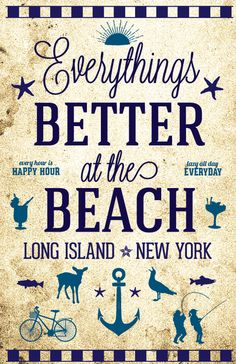 Everything's Better at the Beach (except this sign makers use of punctuation) Long Island Ny, Fire Island, Island Girl, Island Beach, Paper Ship, Beach Cottages, Where The Heart Is, Beach Themes, East Coast