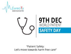 "Life is rare, live with care. Safety isn't a slogan it's a way of life. CureCity Team wishes you all a safe ""World Patient Safety Day""."