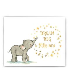 Take a look at the 'Dream Big' Elephant Print on #zulily today!
