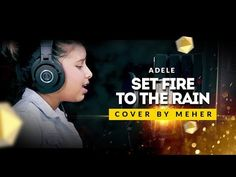 Adele - Set fire to the rain (Cover by Meher) - YouTube