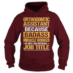 Awesome Tee For Orthodontic Assistant T Shirts, Hoodies. Check price ==► https://www.sunfrog.com/LifeStyle/Awesome-Tee-For-Orthodontic-Assistant-94117938-Maroon-Hoodie.html?41382