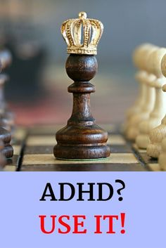 Use your ADHD!