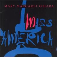 Miss America by Mary Margaret O'Hara