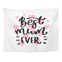 Love Best Mum Ever Lettering Quote for Mothers Day Watercolor Hearts Phrase Wall Art Hanging Tapestry inch Hanging Tapestry, Hanging Wall Art, Wall Hangings, Mothers Day Qoutes, Mother Quotes, Watercolor Heart, Fabric Printing, Sofa Covers, Dorm Decorations