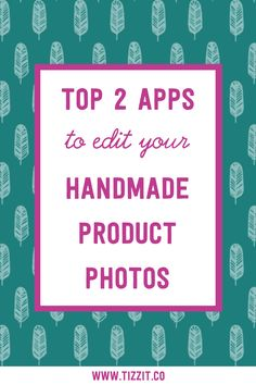 Handmade Photography Tips: What Apps Should You Use To Edit Your Product Photos? Etsy Business, Craft Business, Creative Business, Business Tips, Business Marketing, Business Branding, Online Business, My Funny Valentine, Handmade Shop