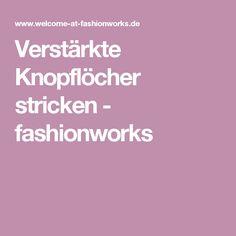 Verstärkte Knopflöcher stricken - fashionworks