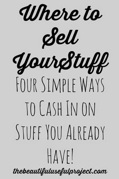 Where to Sell Stuff Where to Sell Your Stuff: Four Simple Ways to Cash In On Your Junk! The Beautifu Ways To Save Money, Money Tips, Money Saving Tips, How To Make Money, Show Me The Money, Make Money From Home, Make Money Online, Extra Cash, Extra Money