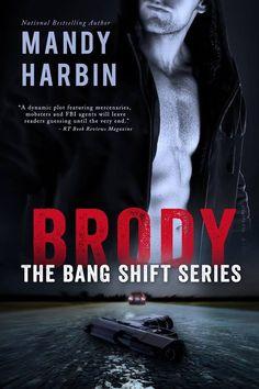 Brody (Bang Shift #1) by Mandy Harbin