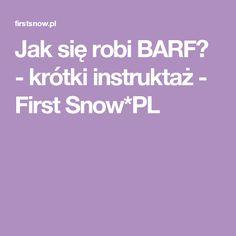 Jak się robi BARF? - krótki instruktaż - First Snow*PL