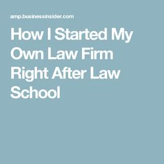 How I Started My Own Law Firm Right After Law School
