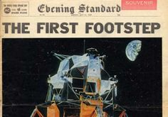 "Evening Standard: ""The First Footstep"" [21st July 1969] Neil Armstrong became the first man to step foot on the moon. As he touched the ground he famously declared: ""That's one small step for man, one giant leap for mankind."""
