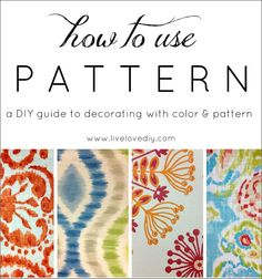 How To Use Pattern: A DIY guide to decorating with color & pattern