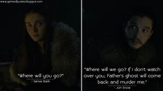 #SansaStark: Where will you go? #JonSnow: Where will we go? If I don't watch over you, Father's ghost will come back and murder me. http://gameofquotes.blogspot.rs/2016/05/sansa-stark-where-will-you-go-jon-snow.html #GameofThrones