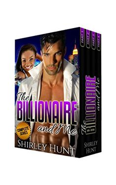 The Billionaire and Me - Complete Series: BWWM Alpha Billionaire Romance by Shirley Hunt