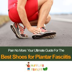 Your Ultimate Guide for the Best Shoes for Plantar Fasciitis