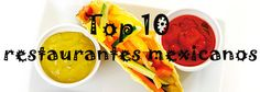 Top 10 restaurantes mexicanos