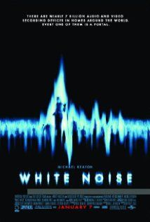 White Noise (2005). I love the idea that the supernatural could be communicating with us via white noise.