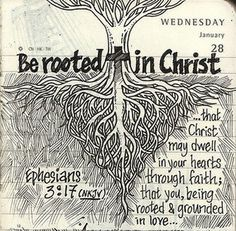 rooted in Christ-- life can upset you, but won't shake you because your identity and security are in God.
