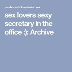 sex lovers sexy secretary in the office :): Archive