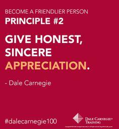 Dale Carnegie Principle #2: Give honest, sincere Appreciation.