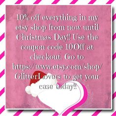 """10% OFF ALL PHONE CASE ORDERS UNTIL CHRISTMAS DAY!! GO TO MY ETSY SHOP AND USE THE COUPON CODE """"10OFF"""" AT CHECKOUT. GO TO THIS LINK TO GET YOUR NOW- https://www.etsy.com/shop/GlitterLovers"""