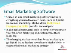 Get E Mail marketing software for business purpose and send bulk of mail to client.Mesha Media bulk email company in Delhi NCR.