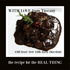 This traditional Tuscan wild boar stew recipe, with dark chocolate, is a WOW! of a dish to serve on a winters night. Don't be fooled by the sickly sticky ice cream sauce covered varieties. This is the REAL thing. Tuscany Food, Tuscan Recipes, Wild Boar, Stew, Dishes, Chocolate, Yummy Yummy, Awakening, Ethnic Recipes
