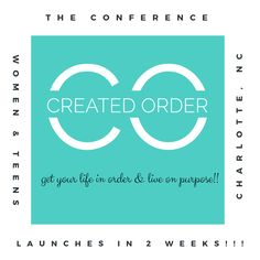 I am so excited I can hardly stand it! The Created Order Conference is launching in two weeks!  This has been a HUGE dream of mine forever and it is finally happening!    There are still general admission tickets available and a handful of VIP.  Also if you register for an adult ticket you will get a FREE ticket for your teen up until Monday, June 17th!