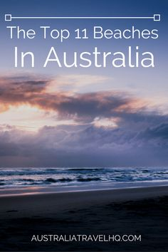 If you ask people all over the world what they know about Australia, some might say that they're scared of the wildlife, however, an overwhelming majority will mention the beach. Australia has a great reputation for having some of the best beaches in the world.