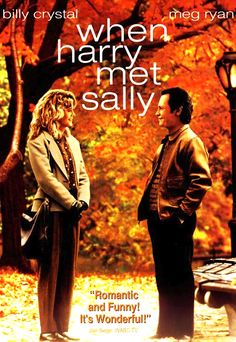 When Harry Met Sally  (1989) 1hr-36min.  -  Harry and Sally have known each other for years, and are very good friends, but they fear sex would ruin the friendship.