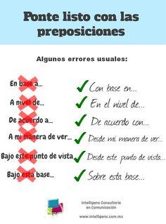 """Errores usuales en el uso preposiciones: no se dice """"en base a"""" sino """"con base en""""; tampoco se dice """"de acuerdo a"""" sino """"de acuerdo con""""."""