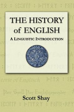 The History of English: A Linguistic Introduction by Scott Shay, http://www.amazon.com/dp/B004BLJ866/ref=cm_sw_r_pi_dp_ez5Isb1NFAAKE