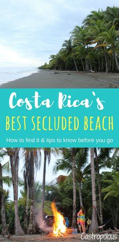 Most beautiful, off the beaten path secluded beach in the south pacific of Costa Rica.  How to find it and tips on how to spend the most awesome day there!