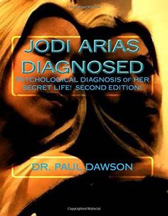 Jodi Arias Diagnosed: Psychological Diagnosis of Her Secret Life by Dr. Paul Dawson http://smile.amazon.com/dp/149520605X/ref=cm_sw_r_pi_dp_cBy3tb0RT4XEB66E