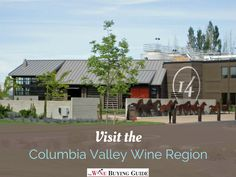 Visit the Columbia Valley Wine Region | TheWineBuyingGuide.com