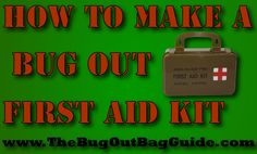 Bug Out First Aid Kit Ideas and Checklist -Posted on February 26, 2014 by Chris Ruiz